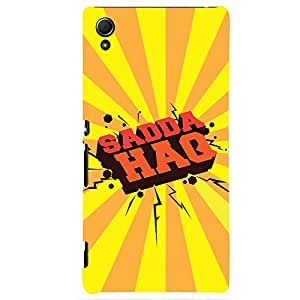 ColourCrust Sony Xperia Z4 Mobile Phone Back Cover With Sadda Haq Quirky - Durable Matte Finish Hard Plastic Slim Case