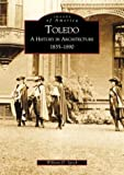 img - for By William D. Speck Toledo: A History in Architecture 1835-1890 (Images of America) (1st First Edition) [Paperback] book / textbook / text book