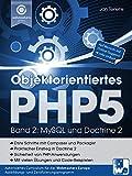Objektorientiertes PHP5 (Band 2): MySQL und Doctrine 2 (Praxisorientiert PHP lernen 3)