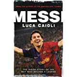 "Messi: The Inside Story of the Boy Who Became a Legendvon ""Luca Caioli"""