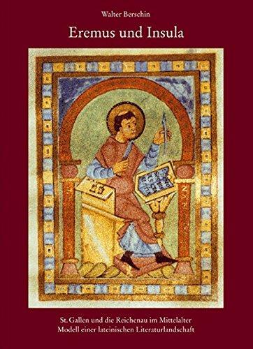 Eremus und Insula St. Gallen und die Reichenau im Mittelalter - Modell einer lateinischen Literaturlandschaft  [Berschin, Walter] (Tapa Blanda)