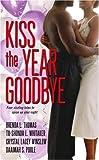 Kiss the Year Goodbye (1416527095) by Thomas, Brenda L.
