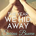 The Year We Hid Away Audiobook by Sarina Bowen Narrated by Nick Podehl, Saskia Maarleveld