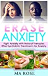 Erase Anxiety: Fight Anxiety with Nat...