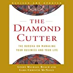 The Diamond Cutter: The Buddha on Managing Your Business and Your Life | Geshe Michael Roach,Lama Christie McNally