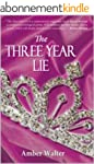 The Three Year Lie (English Edition)