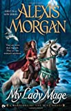 My Lady Mage: A Warriors of the Mist Novel (Signet Eclipse)