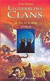 """Afficher """"La Guerre des clans. Cycle 1 n° 2 A feu et à sang"""""""