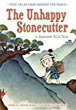 The Unhappy Stonecutter: A Japanese Folk Tale (Folk Tales From Around the World)
