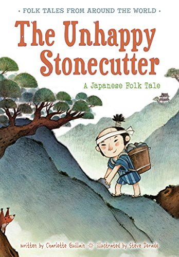 The Unhappy Stonecutter: A Japanese Folk Tale (Folk Tales From Around the World) (Folktales From Around The World compare prices)