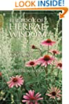 The Book of Herbal Wisdom: Using Plan...