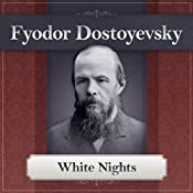 White Nights: A Fyodor Dostoyevsky Short Story | [Fyodor Dostoyevsky]