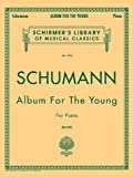 Schumann: Album for the Young, Op. 68: Piano Solo (Schirmers Library of Musical Classics)