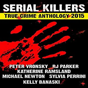 2015 Serial Killers True Crime Anthology: Volume 2 Audiobook
