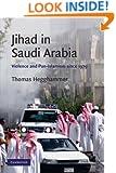 Jihad in Saudi Arabia: Violence and Pan-Islamism since 1979 (Cambridge Middle East Studies)