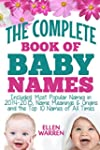BABY NAMES: THE COMPLETE BOOK OF THE...