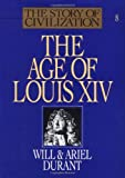 The Age of Louis XIV (The Story of Civilization VIII) (0671012150) by Will Durant