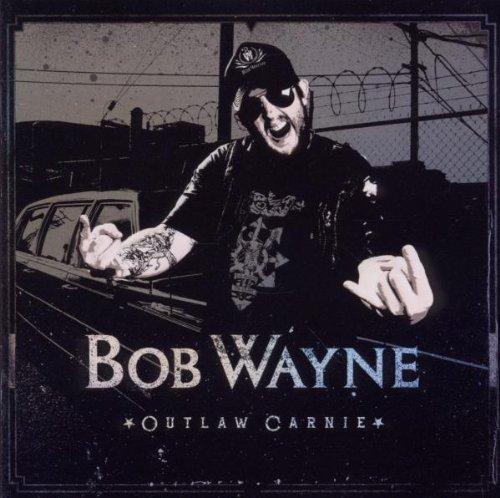 Bob Wayne – Outlaw Carnie (2011) [FLAC]