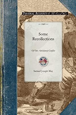 Some Recollections of Our Antislavery Conflict (Civil War)