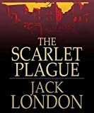 Image of The Scarlet Plague (Illustrated)