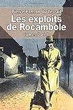 Les exploits de Rocambole: Tomes 2 et 3: La mort du sauvage et La revanche de Baccarat (French Edition)