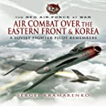 The Red Air Force at War: Air Combat...