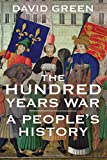 The Hundred Years War: A Peoples History