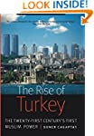 Rise of Turkey: The Twenty-First Cent...