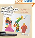 Is That a Picasso on Your Fridge?: Ki...