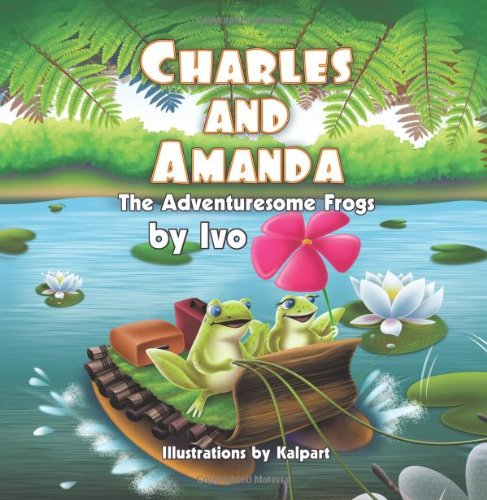 Charles and Amanda: The Adventuresome Frogs
