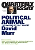 img - for Quarterly Essay 47 Political Animal: The Making of Tony Abbott book / textbook / text book