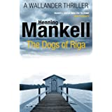The Dogs of Riga: Kurt Wallander ~ Henning Mankell