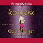 Soulless: An Alexia Tarabotti Novel (       UNABRIDGED) by Gail Carriger Narrated by Emily Gray