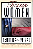 img - for Texas Women: Frontier to Future book / textbook / text book