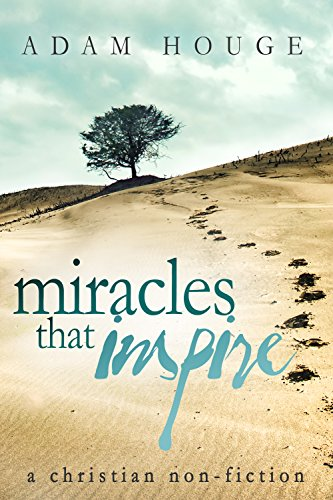 Miracles That Inspire by Adam Houge ebook deal
