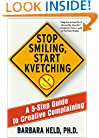 Stop Smiling, Start Kvetching: A 5-Step Guide to Creative Complaining