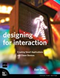 Designing for Interaction: Creating Smart Applications and Clever Devices, Mobipocket (Voices That Matter)
