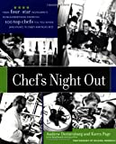 Chef's Night Out: From Four-Star Restaurants to Neighborhood Favorites: 100 Top Chefs Tell You Where (and How!) to Enjoy America's Best (0471363456) by Andrew Dornenburg
