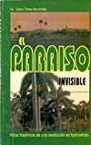 img - for El Paraiso Invisible: Hitos Historicos De Una Revolucion En Bancarrota book / textbook / text book