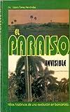 img - for El Paraiso Invisible: Hitos Historicos De Una Revolucion En Bancarrota book / textbook / text book