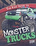 The Kids' Guide to Monster Trucks (Edge Books: Kids' Guides)