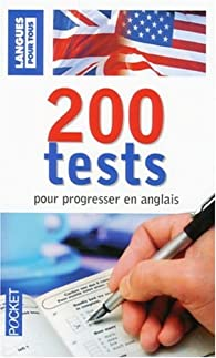 200 Tests pour progresser en anglais par Jean-Pierre Berman