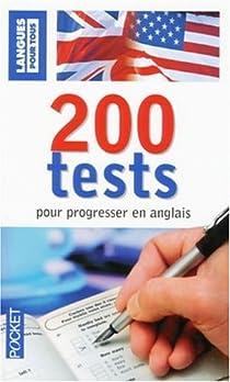 200 Tests pour progresser en anglais par Berman