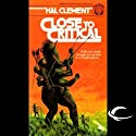 Close to Critical (       UNABRIDGED) by Hal Clement Narrated by Eric Michael Summerer