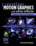 Creating Motion Graphics with After Effects: Advanced Techniques v. 2