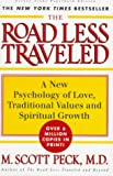 The Road Less Traveled Set: A New Psychology of Love, Traditional Values, and Spritual Growth (0684847280) by Peck, Michael Scott