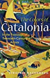The Colors of Catalonia: In the Footsteps of Twentieth-Century Artists