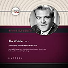 The Whistler, Vol. 3 Radio/TV Program by  Hollywood 360 Narrated by Bill Forman,  full cast