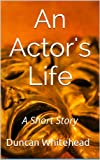 An Actors Life - A Short Story