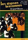 echange, troc Philippe Brosse - les Danses bretonnes en partitions Volumes 1, 2, 3 : Léon et Trégor terroir Bas-Vannetais Terroir Nanatais